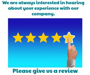 We are always interested in hearing about your experience with our company. Please give us a review.